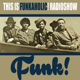 this is FUNKAHOLIC RADIOSHOW january 2019