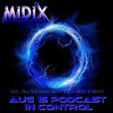 MIDIX  Aug 15 Podcast In Control