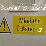 Daniel's Jack - mind the DUBstep 2