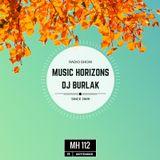 Dj Burlak - Music Horizons @ MH 112 September 2016