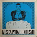 MUSICA PARA EL EXOTÍSMO