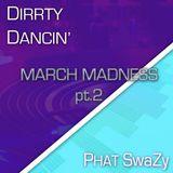 Dirrty Dancin' - March Madness pt2 (House Mix)