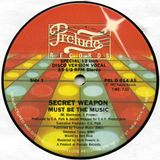 MUST BE THE MUSIC-SECRET WEAPON