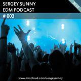 Sergey Sunny - EDM Podcast 003 [2014]