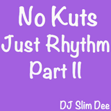No Kuts, Just Rhythm Part II