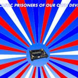 Prisoners of our Own Device
