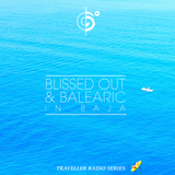 """Traveler's """"Blissed Out & Balearic in Baja"""" Mix"""