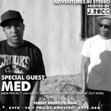 Adventures In Stereo special guest: MED