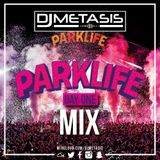 #Parklife Mix Day 1 | Follow Spotify: DJ Metasis