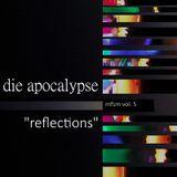 """die apocalypse - mfsm vol.5 """"reflections"""" (2016)"""