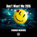 Dont Want Me 2015