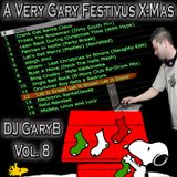 Vol 8 - A Very Gary Festivus X-Mas (Christmas mIx) Spread the holiday cheer LOL!