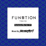 """FUNKTION TOKYO """"Exclusive Mix Vol.121"""" Mixed By DJ PayMasterJ"""