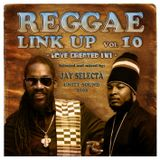 """""""Reggae Link Up"""" vol. 10 MixCd by Jay Selecta (Unity Sound)"""