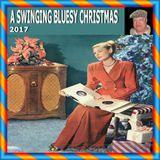 A SWINGING BLUESY CHRISTMAS SHOW 2017