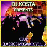 CLUB CLASSICS MEGAMIX VOL.3   ( By Dj Kosta )