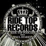 Ride Top Records Podcast 004 - Paul Starey