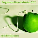 Progressive House Massive 2012 mixed by Restartor