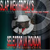 SLAP WEH FRIDAY 3RD OCTOBER 2014