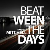 Mitchell - Beat-ween the days #013
