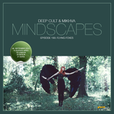 Deep Cult - Mindscapes 193 Flying Foxes [Sep 06 2014] on Pure.FM