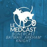 Bonercast: Batman Arkham Knight