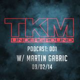 TKM podcast 001 - Martin Gabric 09/02/14