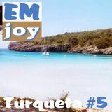 EMjoy - Turqueta #5