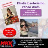 Programa Dhalia Esoterismo vendo Além 25.07.2017 - Fatima Moral e Priscila Zetune