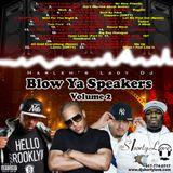 Blow Ya speakers Volume 2