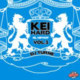 Keihard Vol 3 mixed by DJ Turne (80 minutes of Dutch Hip Hop)
