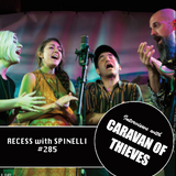 RECESS with SPINELLI #285, Caravan of Thieves