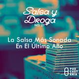 Salsa y Droga No. 27 - La Salsa Más Sonada en el Último Año: Rubén Blades, Tito Rojas, El Canario.