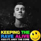 Keeping The Rave Alive Episode 203 featuring Andy The Core