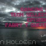 Kevin Holdeen - Dancing Days: Tech Sellections 011 - Fabry T Guest Mix