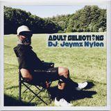 DJ Jaymz Nylon – Adult Selections #211