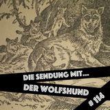 die sendung mit... der wolfshund # 114
