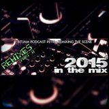 Bitjam Podcast - Episode #214 - 2015 In The Mix - Remixes (Part 2)