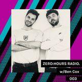 ZERO:HOURS RADIO w/ Ben Cox 003 [SG: Capeface]