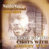 Yabby You. Jesus Dread 1972-1977 .Reggae Richie Chats With Harry Wise .Blood and Fire .