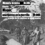 """17/05/19 CSOA El Retal """"Maquis, anarquistas en la guerrilla"""", por Ni Cautivos Ni Desarmados"""