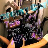 Twerkin' The Night Away