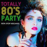 Totally 80s Party Non-Stop Megamix