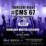 CMS67t - Clubland Master Sessions (Thur) - DJ Dan Jones - Dance Radio UK (09 MAR 2017)
