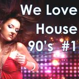 We Love House 90's #1