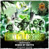 Drunk till December 2012 (Dancehall) / Splendid mixtape vol.2