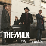 The Milk, Podcast 04 - Trouble