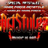 "Special ArtStylez - "" Inner Force ArtStyle "" - Mixed By Inner Force"
