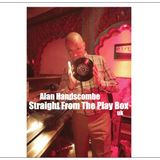 Alan Handscombe - Straight From The Play Box