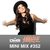 DMS MINI MIX WEEK #352 DJ ANNALYZE